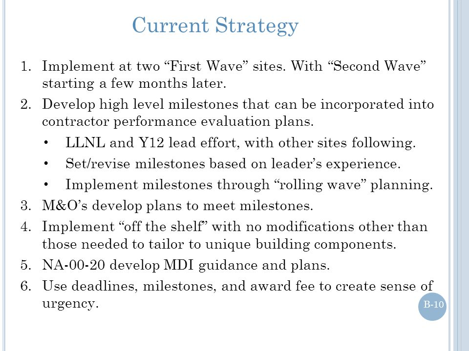 Current Strategy Implement at two First Wave sites. With Second Wave starting a few months later.