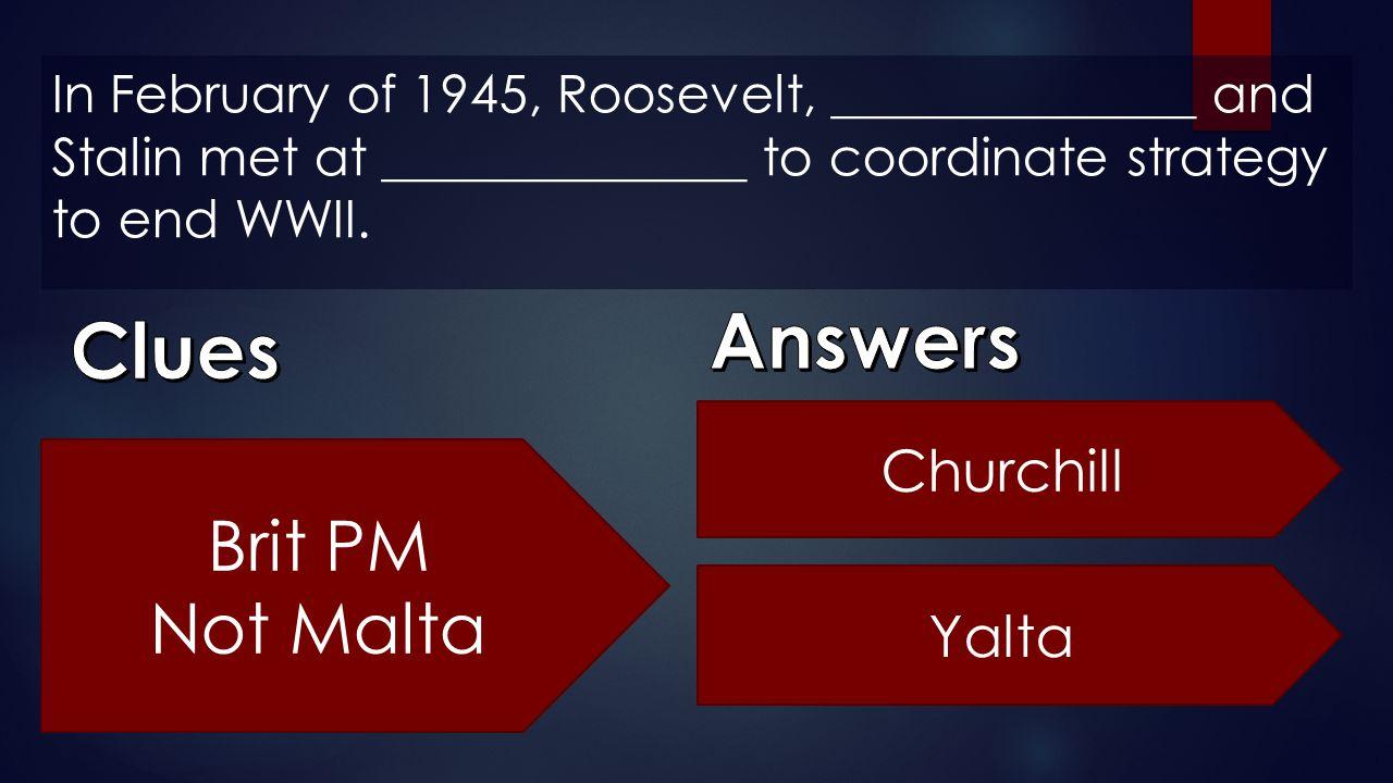 Answers Clues Brit PM Not Malta Churchill Yalta