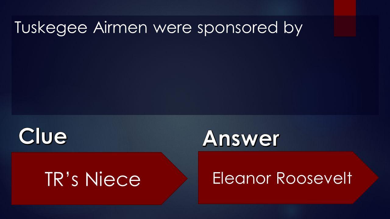 Tuskegee Airmen were sponsored by