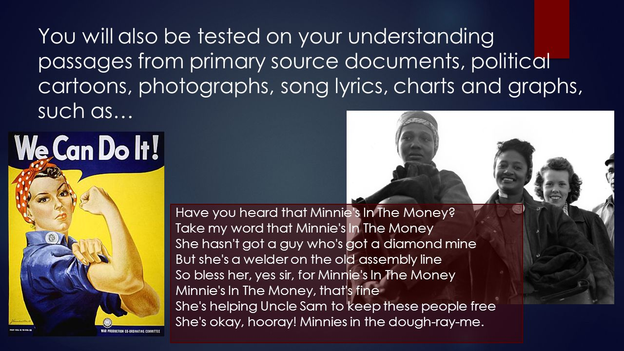 You will also be tested on your understanding passages from primary source documents, political cartoons, photographs, song lyrics, charts and graphs, such as…