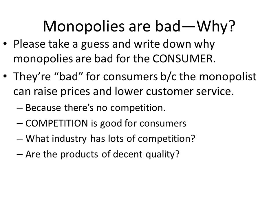 Monopolies are bad—Why