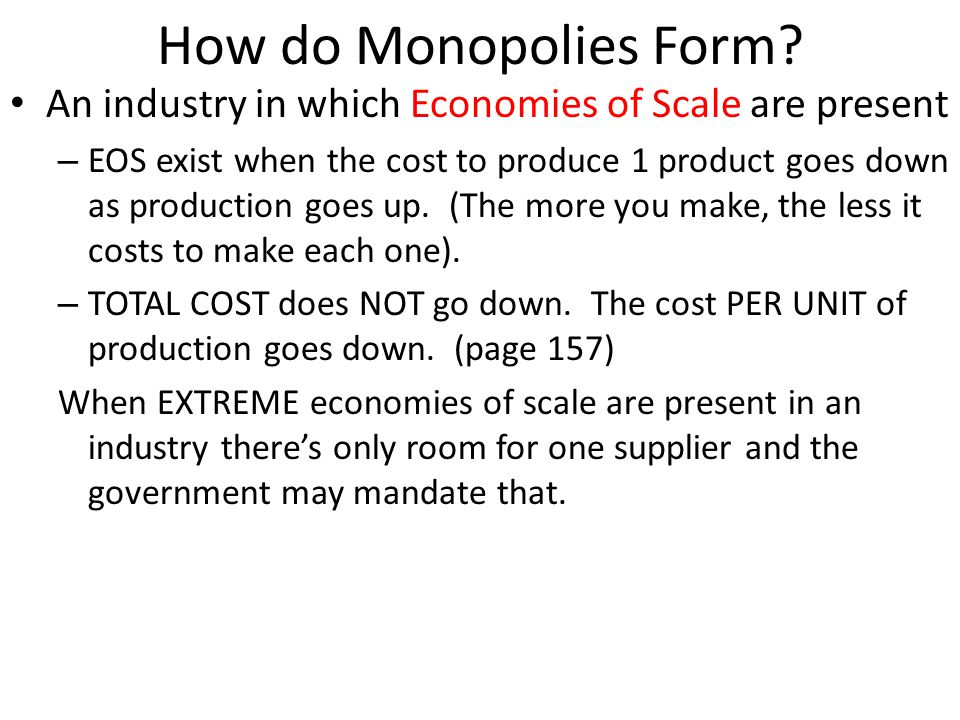 How do Monopolies Form An industry in which Economies of Scale are present.