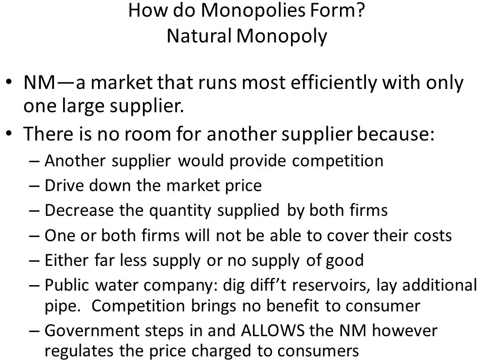 How do Monopolies Form Natural Monopoly