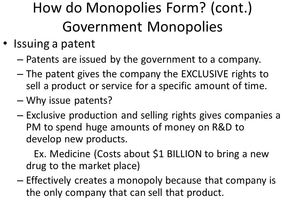 How do Monopolies Form (cont.) Government Monopolies