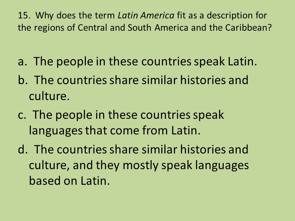 a. The people in these countries speak Latin.