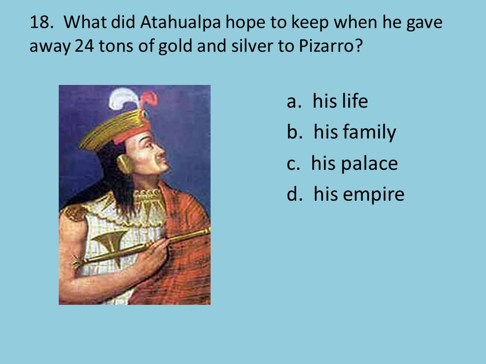 a. his life b. his family c. his palace d. his empire