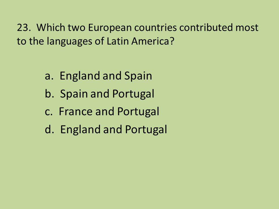 23. Which two European countries contributed most to the languages of Latin America