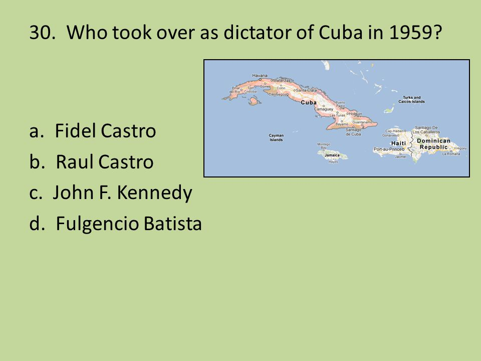 30. Who took over as dictator of Cuba in 1959