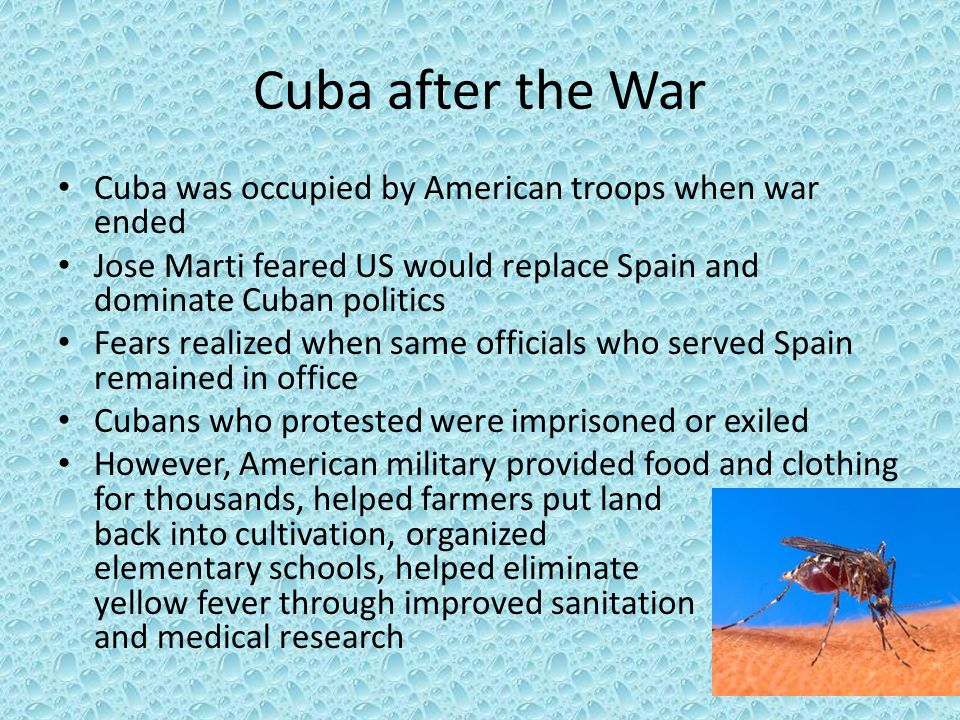 Cuba after the War Cuba was occupied by American troops when war ended