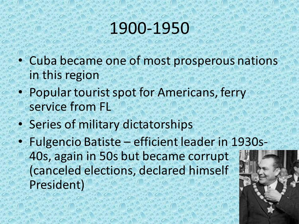 1900-1950 Cuba became one of most prosperous nations in this region