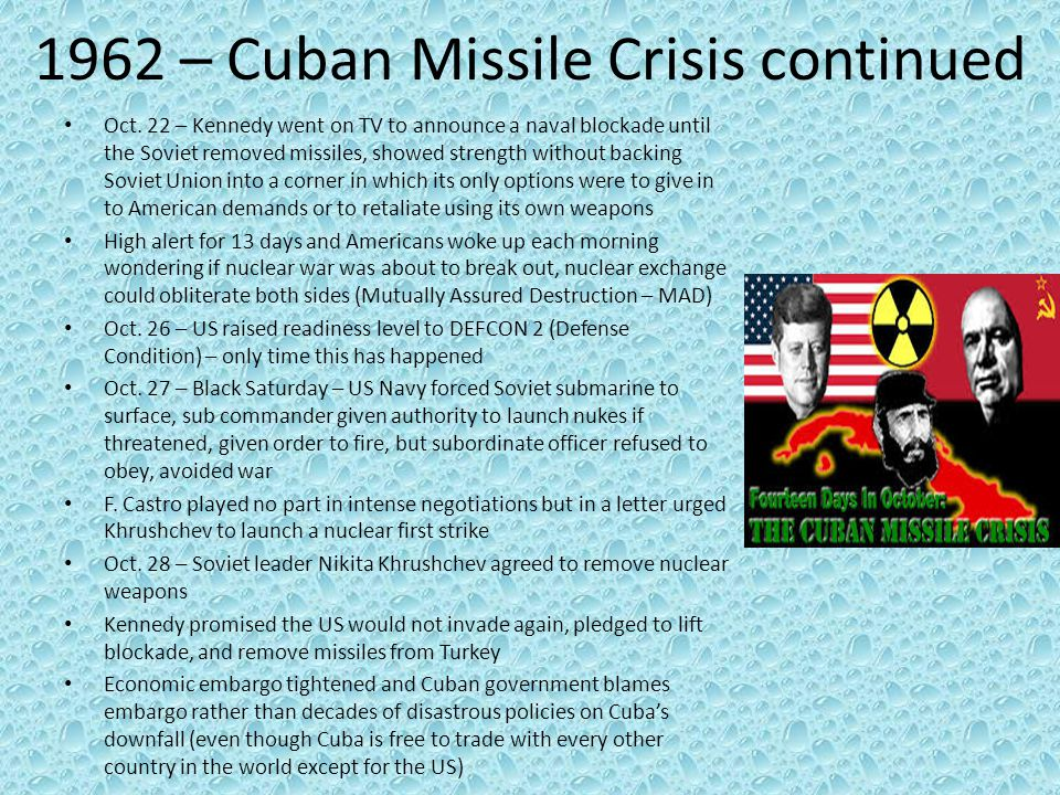 1962 – Cuban Missile Crisis continued