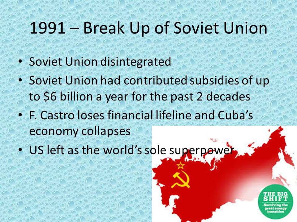 1991 – Break Up of Soviet Union