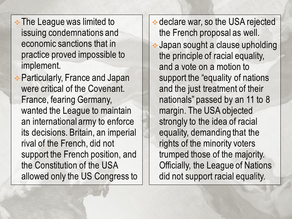 The League was limited to issuing condemnations and economic sanctions that in practice proved impossible to implement.