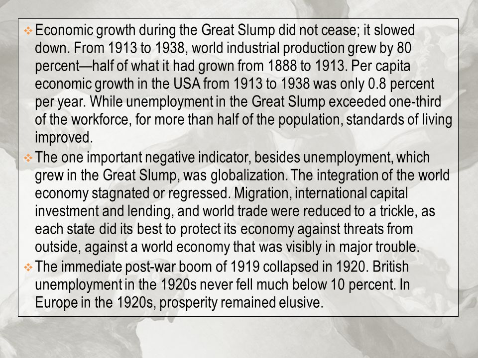 Economic growth during the Great Slump did not cease; it slowed down