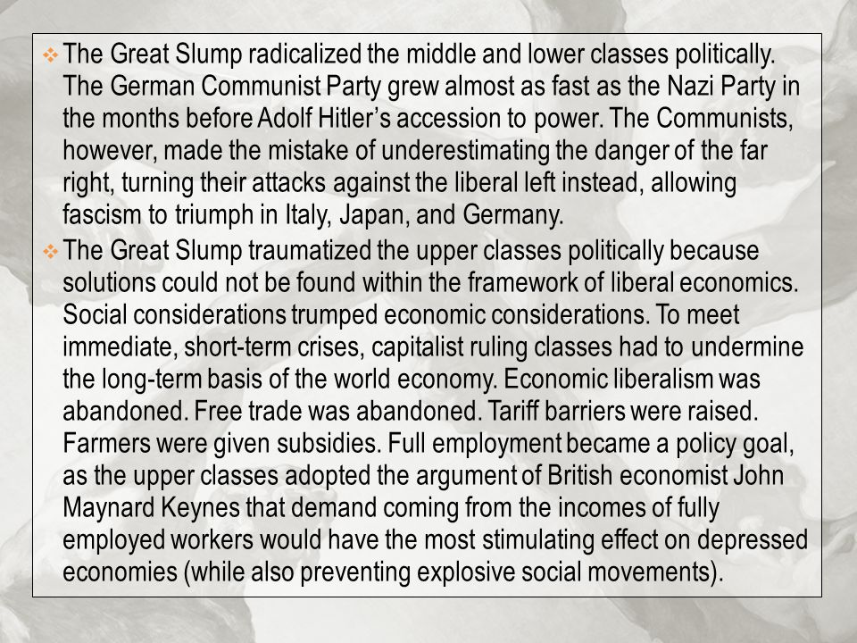 The Great Slump radicalized the middle and lower classes politically