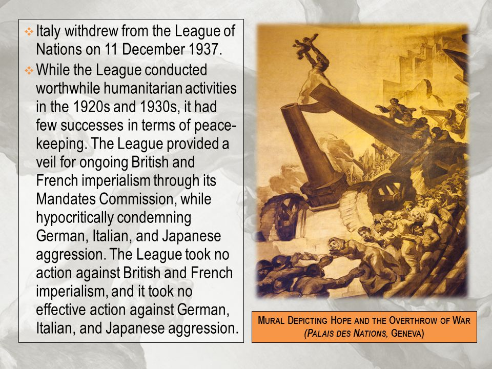Italy withdrew from the League of Nations on 11 December 1937.