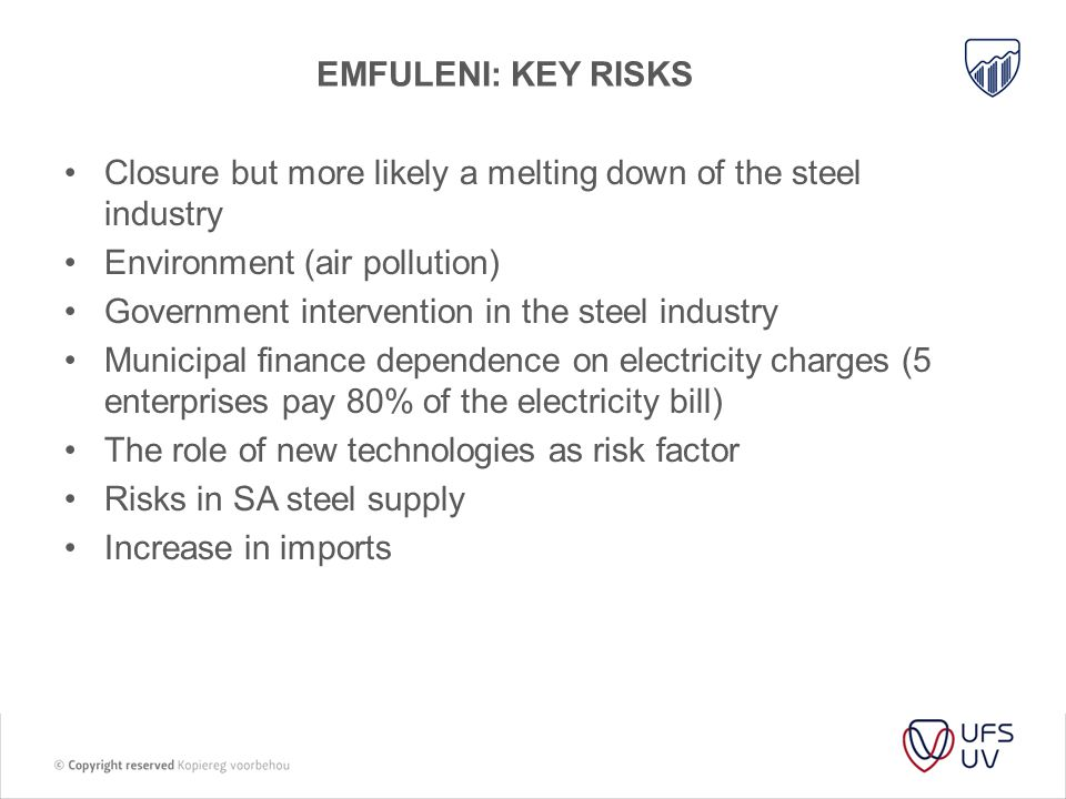 EMFULENI: Key risks Closure but more likely a melting down of the steel industry. Environment (air pollution)