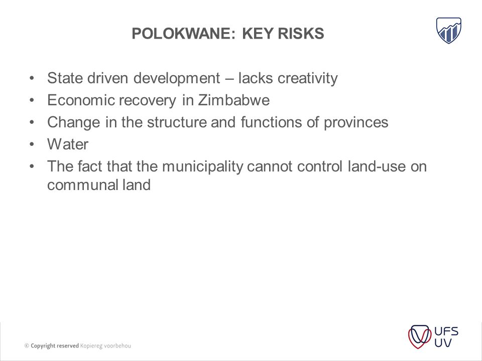Polokwane: key risks State driven development – lacks creativity. Economic recovery in Zimbabwe. Change in the structure and functions of provinces.