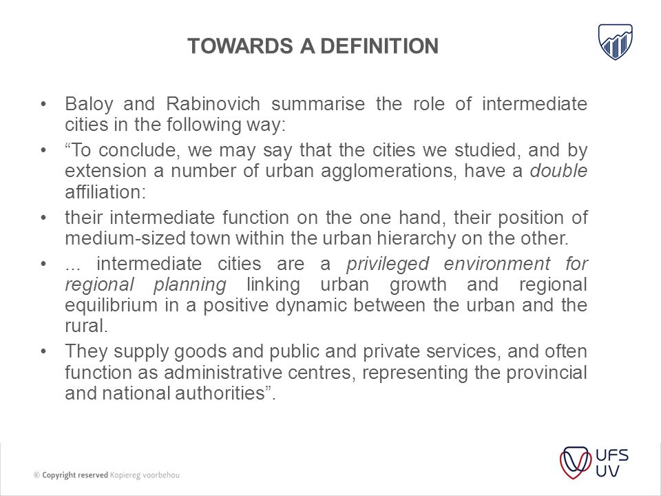 Towards a definition Baloy and Rabinovich summarise the role of intermediate cities in the following way:
