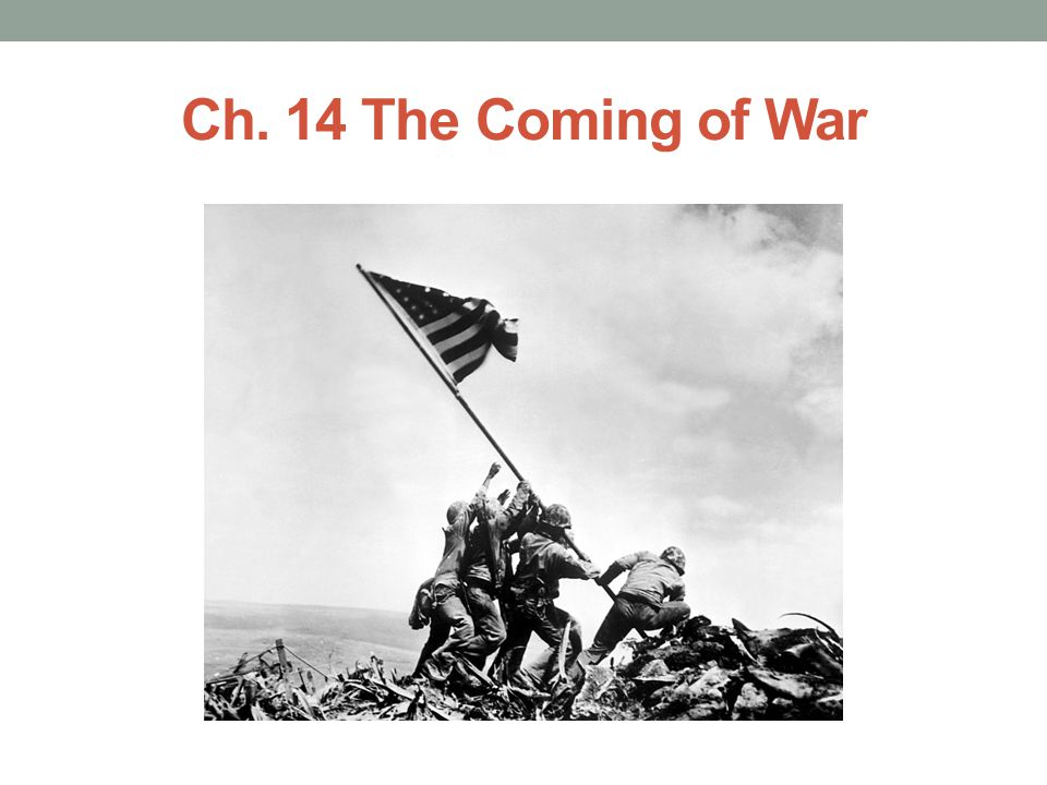 Ch. 14 The Coming of War