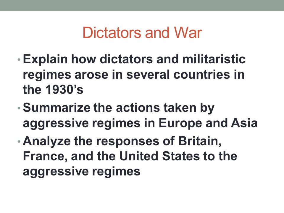 Dictators and War Explain how dictators and militaristic regimes arose in several countries in the 1930's.