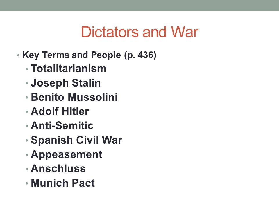 Dictators and War Totalitarianism Joseph Stalin Benito Mussolini