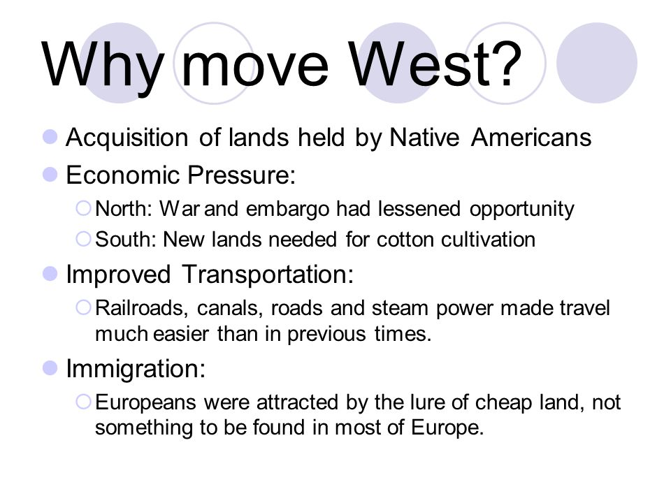 Why move West Acquisition of lands held by Native Americans