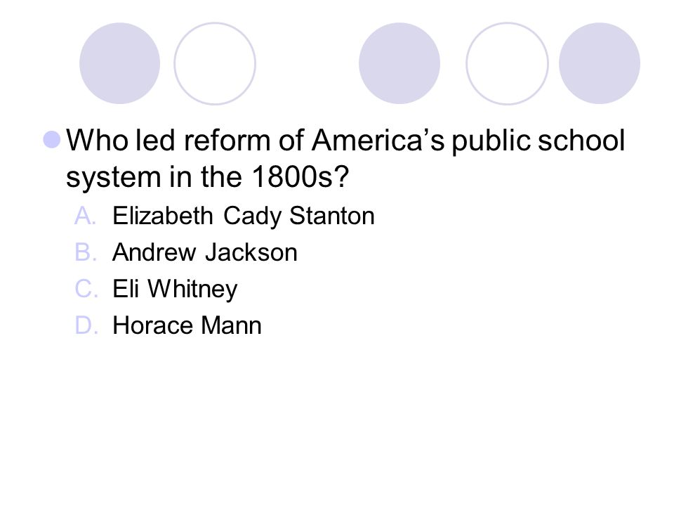 Who led reform of America's public school system in the 1800s