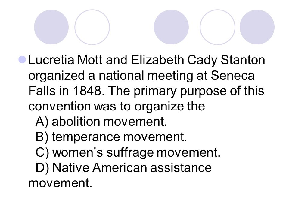 Lucretia Mott and Elizabeth Cady Stanton organized a national meeting at Seneca Falls in 1848.