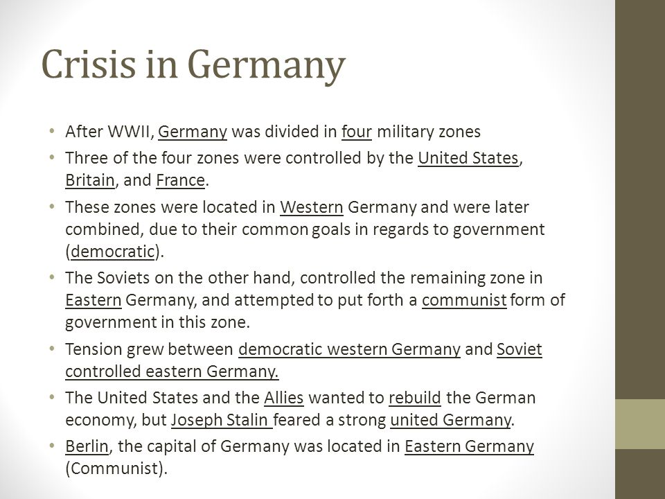 Crisis in Germany After WWII, Germany was divided in four military zones.