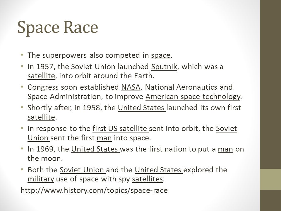 Space Race The superpowers also competed in space.