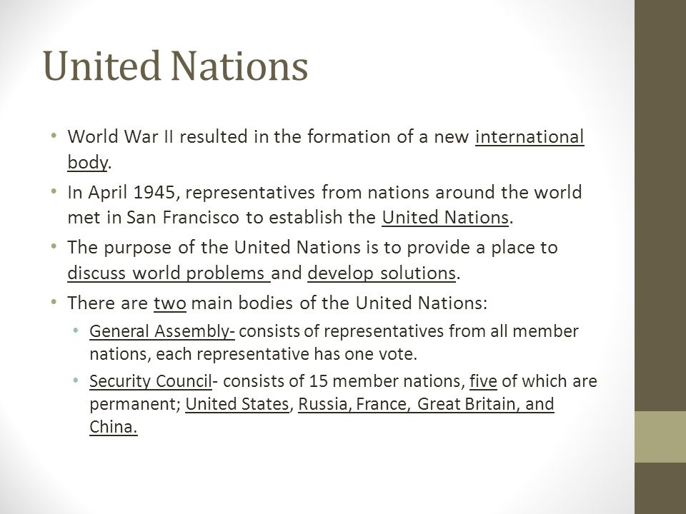 United Nations World War II resulted in the formation of a new international body.