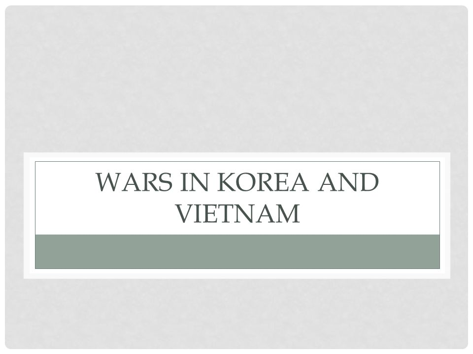 Wars in Korea and Vietnam