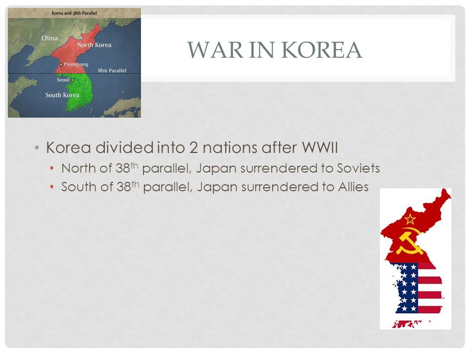 War in Korea Korea divided into 2 nations after WWII