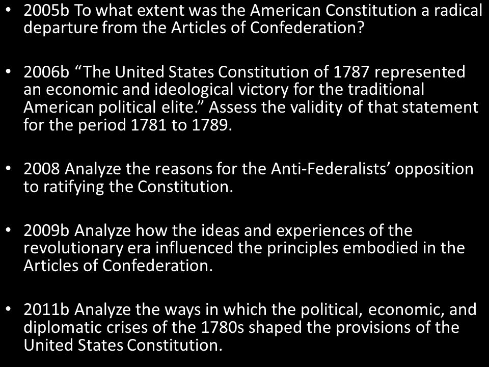 2005b To what extent was the American Constitution a radical departure from the Articles of Confederation