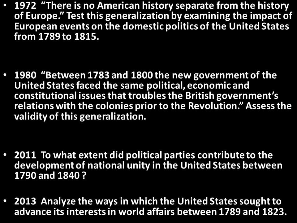 1972 There is no American history separate from the history of Europe