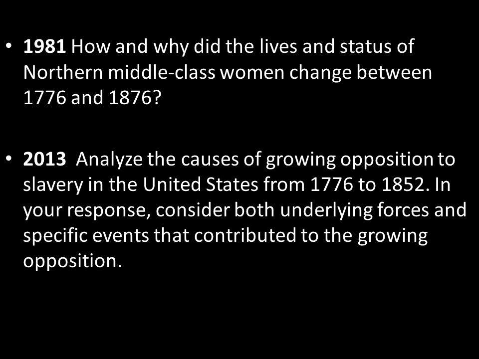 1981 How and why did the lives and status of Northern middle-class women change between 1776 and 1876