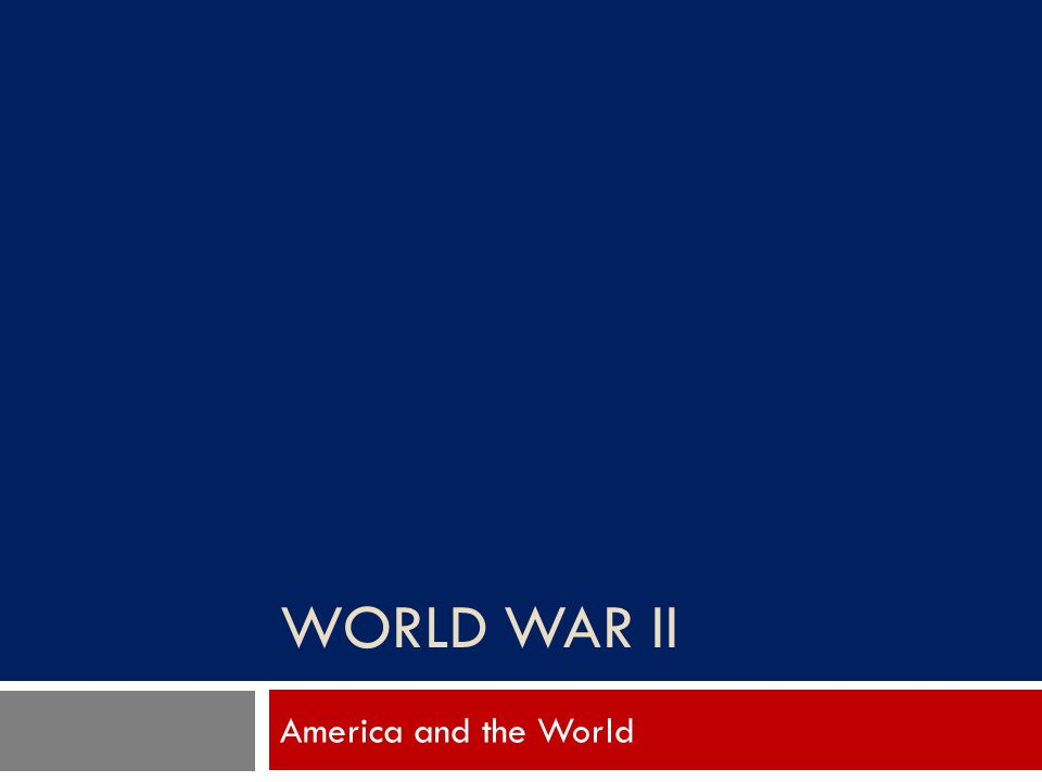 World War II America and the World