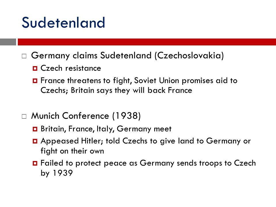 Sudetenland Germany claims Sudetenland (Czechoslovakia)