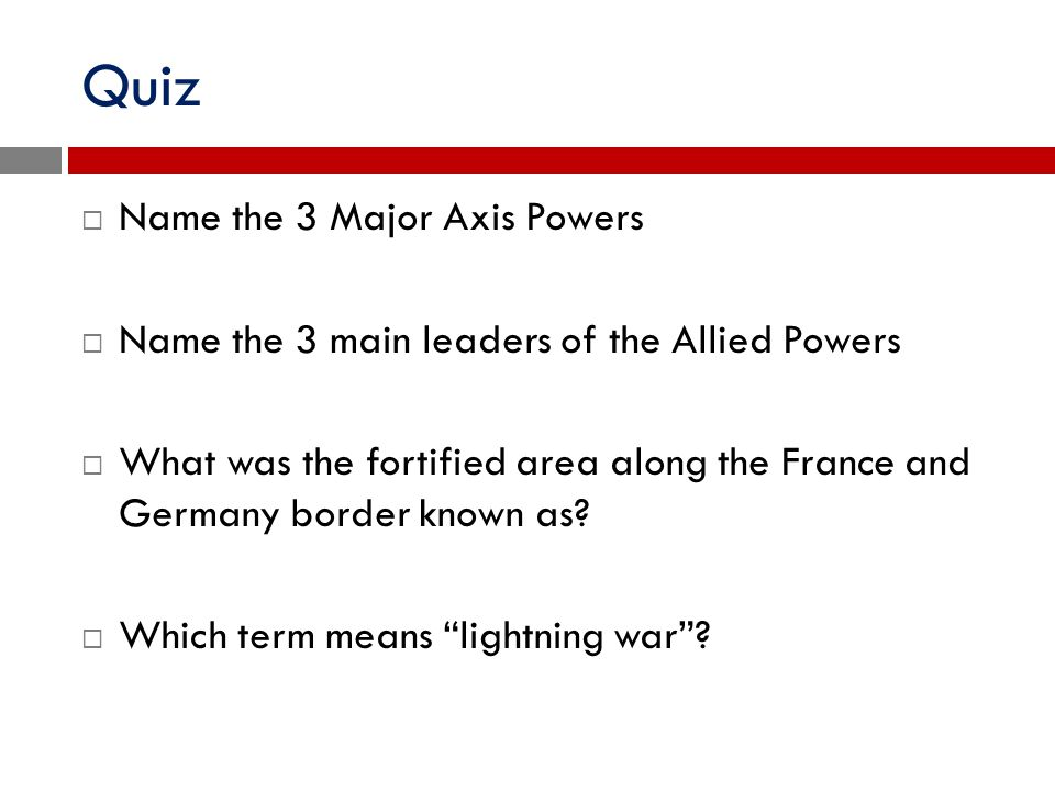 Quiz Name the 3 Major Axis Powers