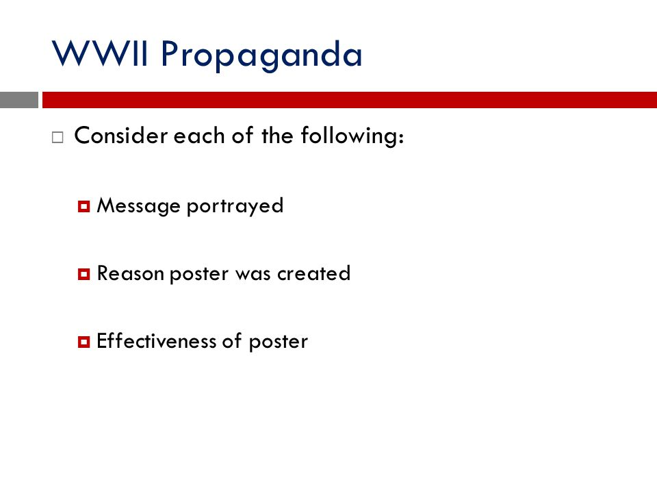 WWII Propaganda Consider each of the following: Message portrayed