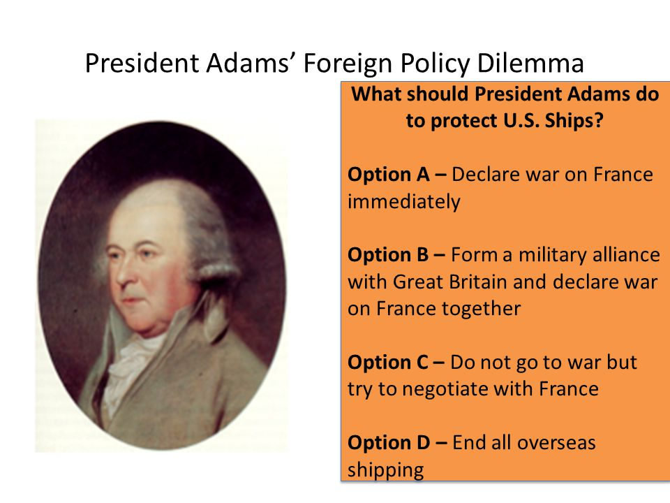 President Adams' Foreign Policy Dilemma