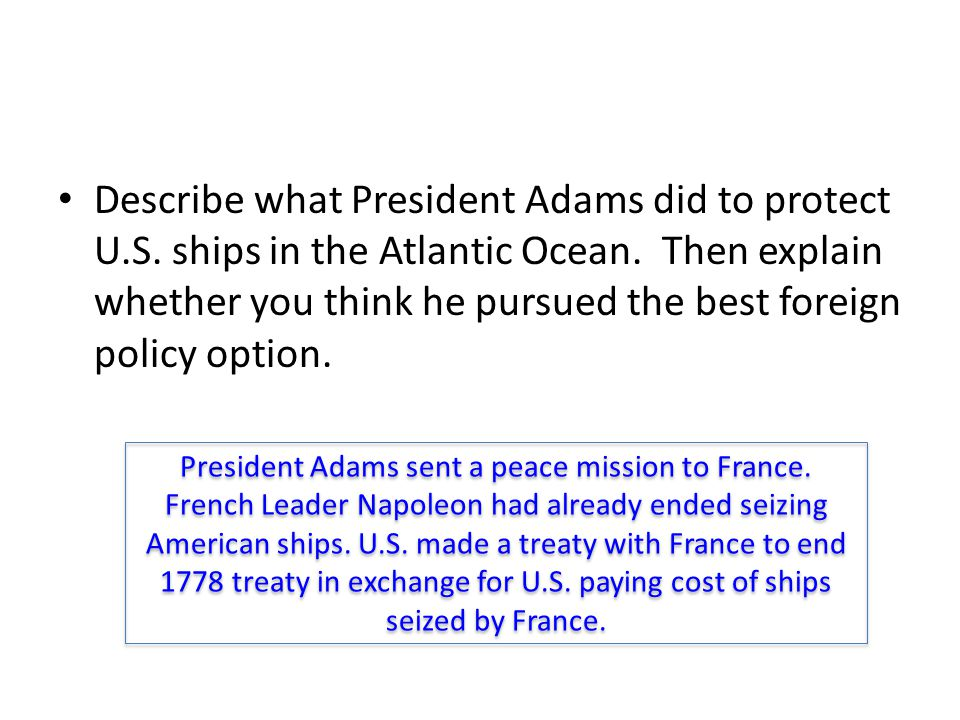 Describe what President Adams did to protect U. S