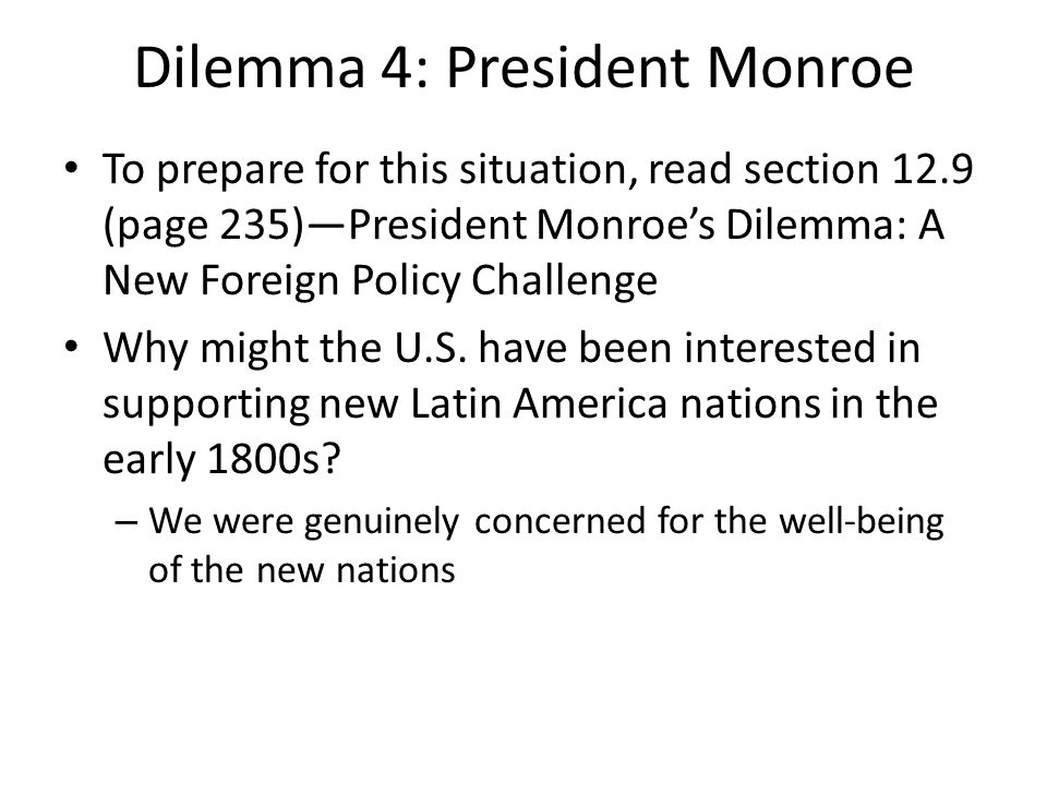 Dilemma 4: President Monroe