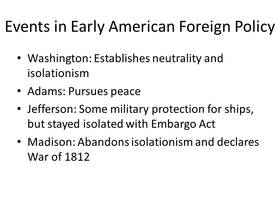 Events in Early American Foreign Policy
