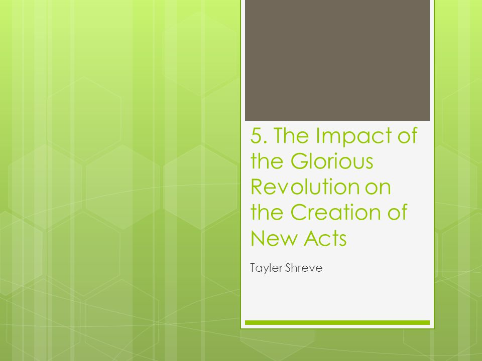 5. The Impact of the Glorious Revolution on the Creation of New Acts