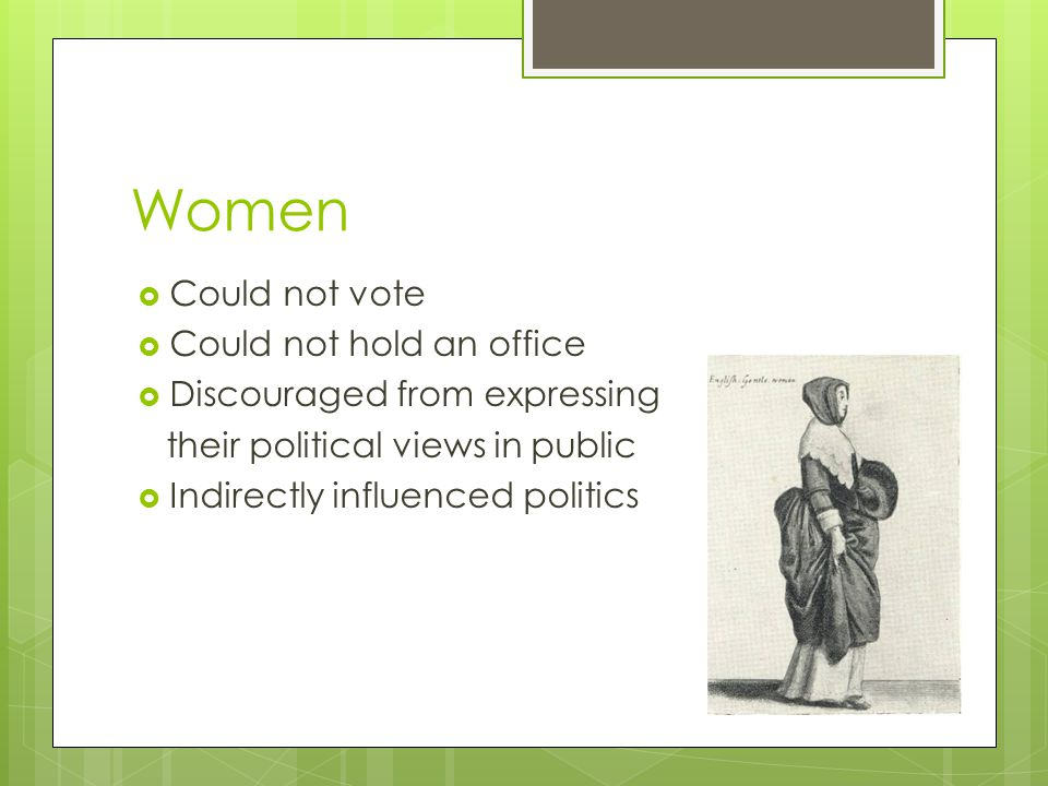 Women Could not vote Could not hold an office