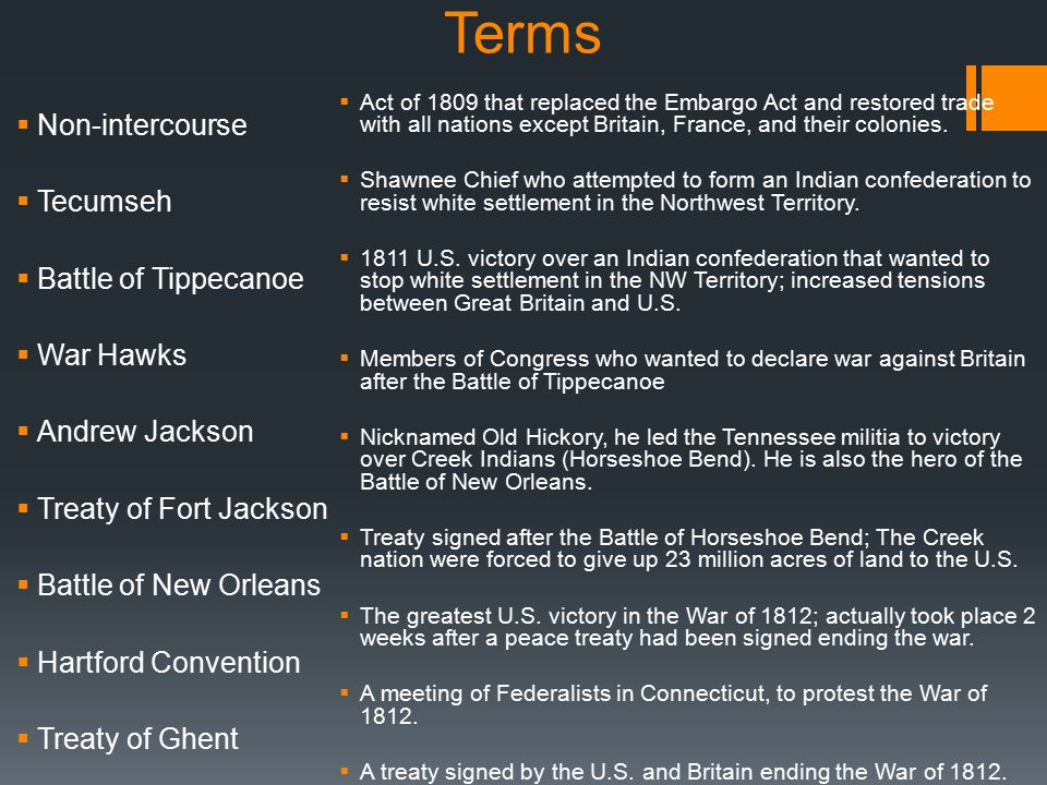 Terms Non-intercourse Tecumseh Battle of Tippecanoe War Hawks