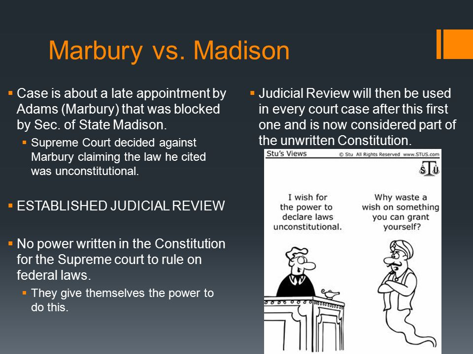 Marbury vs. Madison Case is about a late appointment by Adams (Marbury) that was blocked by Sec. of State Madison.