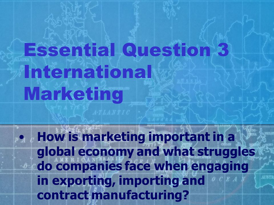 Essential Question 3 International Marketing